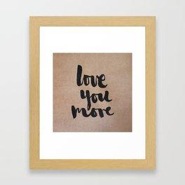 Love You More- kraft Framed Art Print