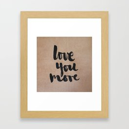 Love You More- kraft Framed Art Print