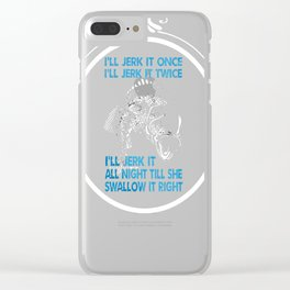Fishing-T-Shirt---I'll-Jerk-It-Once... Clear iPhone Case