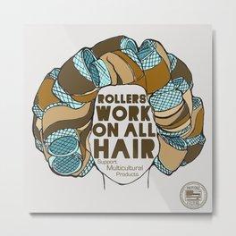 Rollers Work On All Hair Metal Print