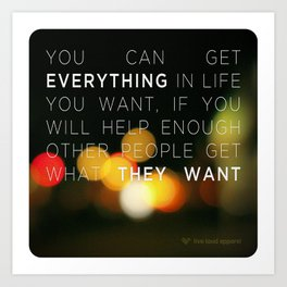 Want Everything? Art Print