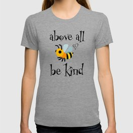 Above all Be Kind T-shirt