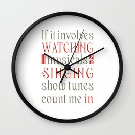 If It Involves Watching Musicals And Singing Show Tunes Funny Musical Theatre Nerd Shirt Broadway Wall Clock