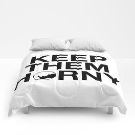 KEEP THEM HORNY Comforters