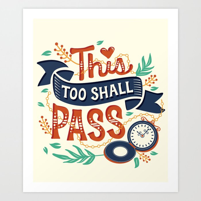 This Too Shall Pass Art Print By Risarodil