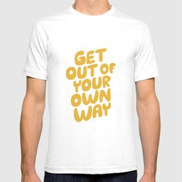 GET OUT OF YOUR OWN WAY motivational typography inspirational quote in vintage yellow T-shirt