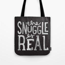 Snuggle is real - black Tote Bag