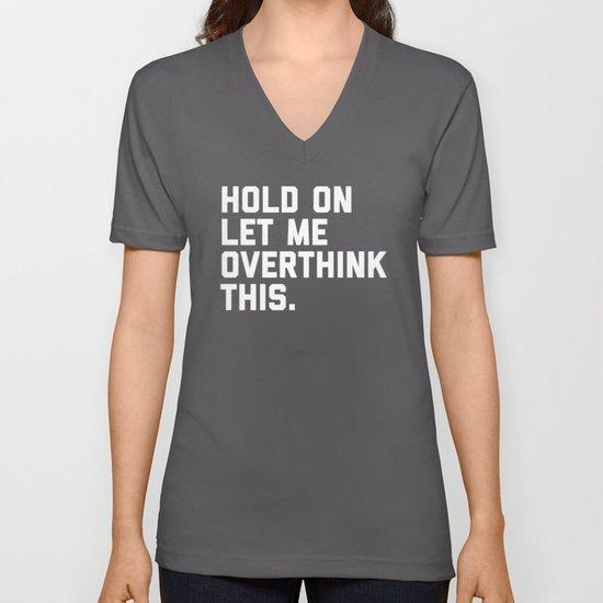 Hold On, Overthink This Funny Quote by envyart
