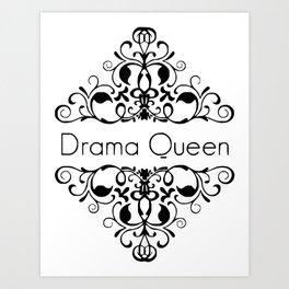 Drama Queen funny black & white vintage ornate framed words Art Print