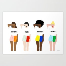 Sisters From Another Mother Art Print