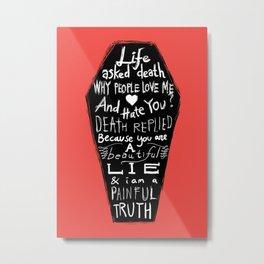 Life asked death... Metal Print