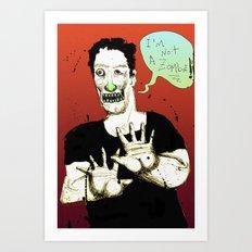 Not a Zombie Art Print