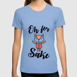 Oh for FOX Sake , Funny design T-shirt