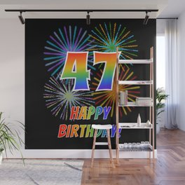 "47th Birthday ""47"" & ""HAPPY BIRTHDAY!"" w/ Rainbow Spectrum Colors + Fun Fireworks Inspired Pattern Wall Mural"