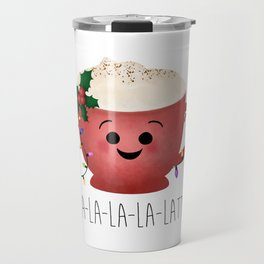 Fa-la-la-la-latte Travel Mug