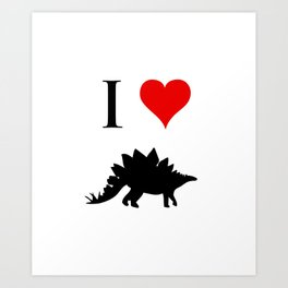 I Love Dinosaurs - Stegosaurus Art Print