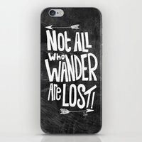 not all who wander are lost iPhone & iPod Skins featuring Not all who wander are lost! by  Steve Wade ( Swade)