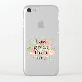 How Great Thou Art Clear iPhone Case
