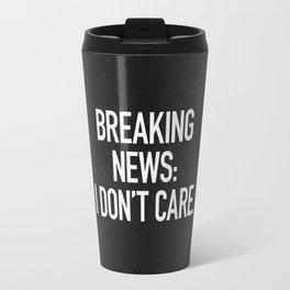 News: I Don't Care Travel Mug