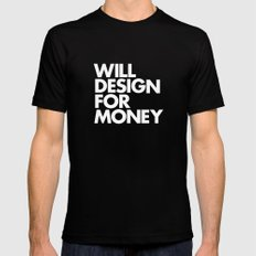 WILL DESIGN FOR MONEY Black Mens Fitted Tee LARGE