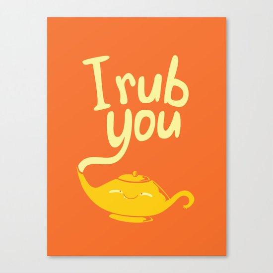 I rub you Canvas Print