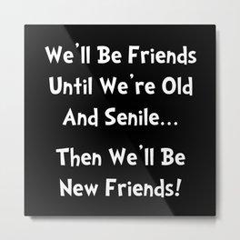 New Friends Metal Print