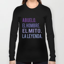 Funny Abuelo The man The myth The legend gift design Long Sleeve T-shirt