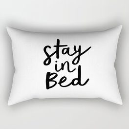 Stay in Bed black and white contemporary minimalism typography poster home wall decor bedroom Rectangular Pillow