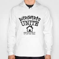 psychology Hoodies featuring Introverts Unite! by Rendra Sy