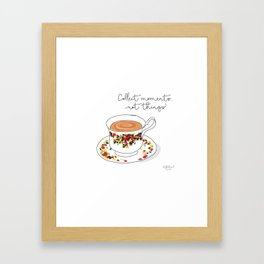 Collect moments, not things Framed Art Print