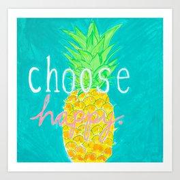 Choose happy pineapple Art Print