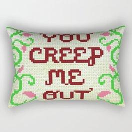 You Creep Me Out Rectangular Pillow