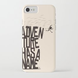 Adventure Has A Name iPhone Case