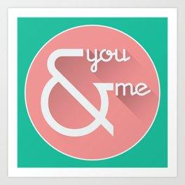 you & me Art Print