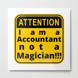 I am not a magician just a accountant Metal Print