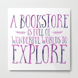 A Bookstore is Full of Wonderful Worlds to Explore - Purple Metal Print