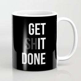 Get Sh(it) Done // Get Shit Done (white on black) Coffee Mug