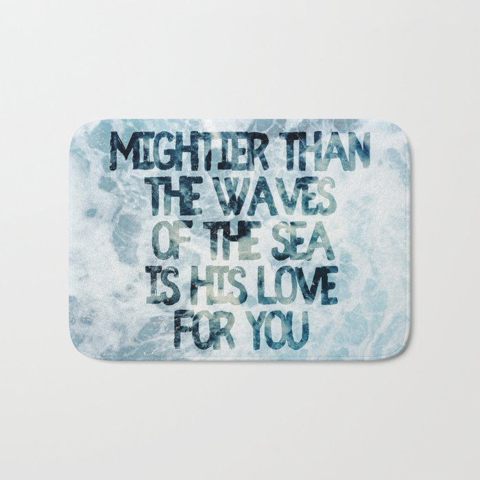 Mightier Than the Waves Bath Mat