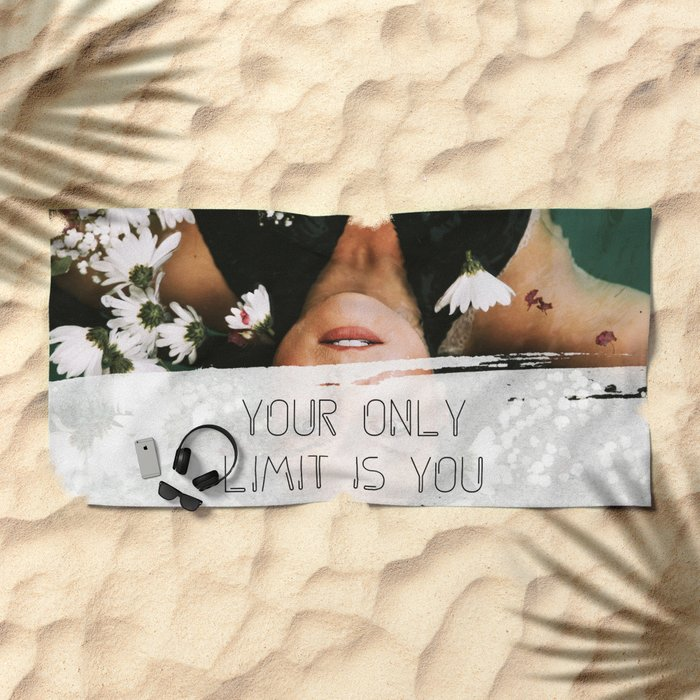 Your Only Limit Is You - Girl Boss Motivational Woman Portait Photography Inspirational Quote Beach Towel