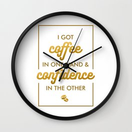 Coffee and Confidence Wall Clock