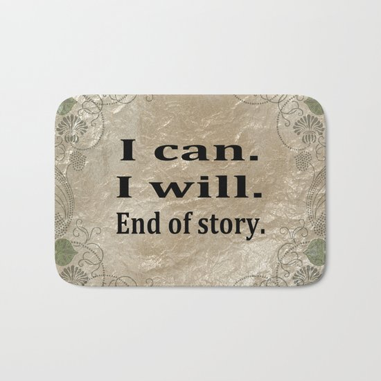 I Can. I Will. End Of Story. Bath Mat