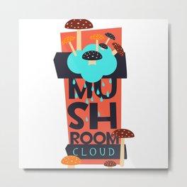 Shrooms,mushroom lover Metal Print