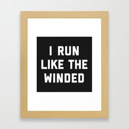 Run Like The Winded Funny Quote Framed Art Print