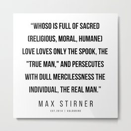 35  |Max Stirner | Max Stirner Quotes | 200604 | Anarchy Quotes Metal Print