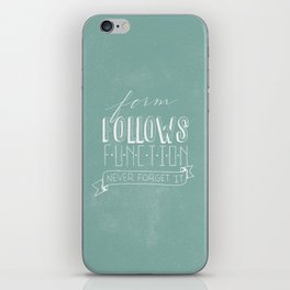 form follows function iPhone Skin
