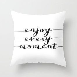 Enjoy Every Moment Black and White Calligraphy Brushtroke Cursive Calligraphy Throw Pillow