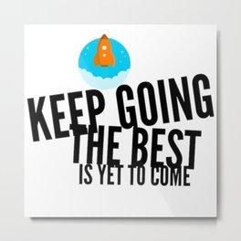 Best Entrepreneur Quotes - Keep Going Metal Print