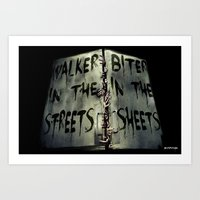 Walker in the Streets, Biter in the Sheets Art Print