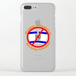 Dividing Jerusalem is  Betraying Jerusalem Clear iPhone Case