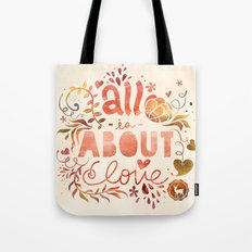 all is about love  Tote Bag